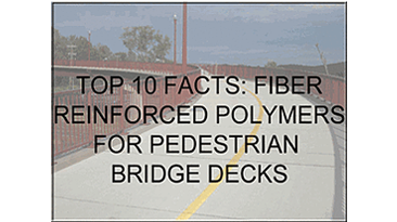 Top 10 Facts: FRP for Pedestrian Bridge Decks